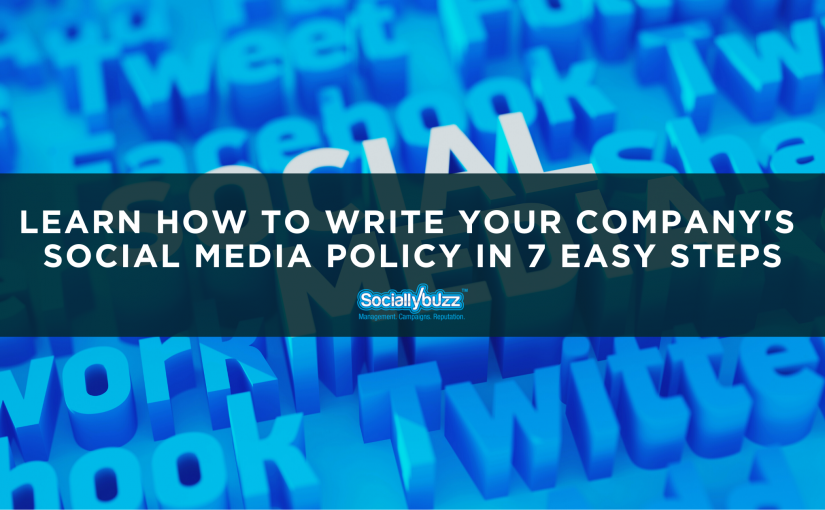 Learn How To Write Your Company's Social Media Policy In 7 Easy Steps