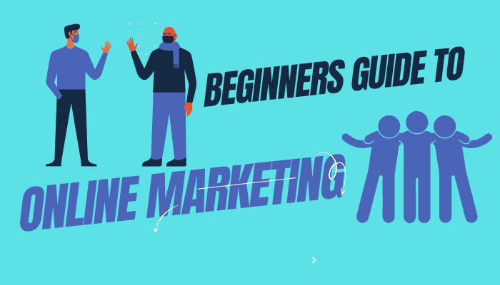 Beginners guide to online marketing - internet marketing tips for beginners